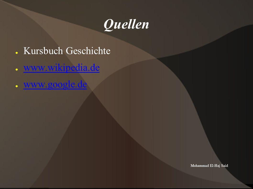 Quellen Kursbuch Geschichte www.wikipedia.de www.google.de