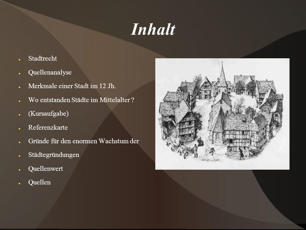 Inhalt Stadtrecht Quellenanalyse Merkmale einer Stadt im 12 Jh.