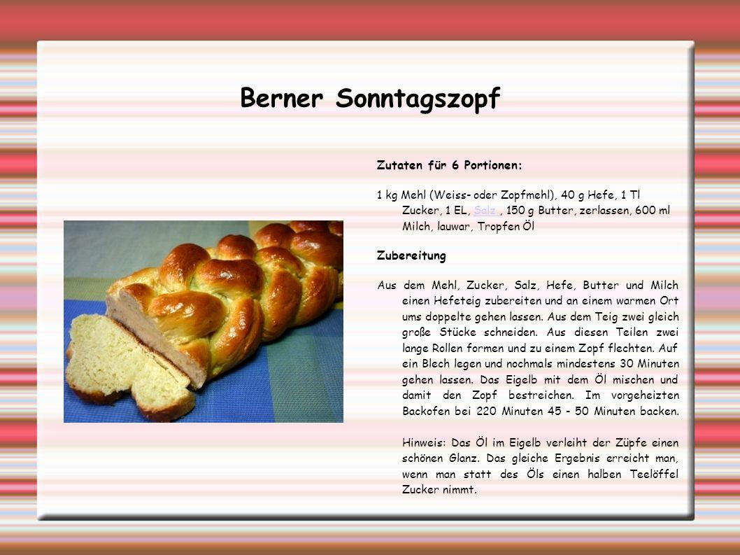 Berner Sonntagszopf Zutaten für 6 Portionen: Zubereitung