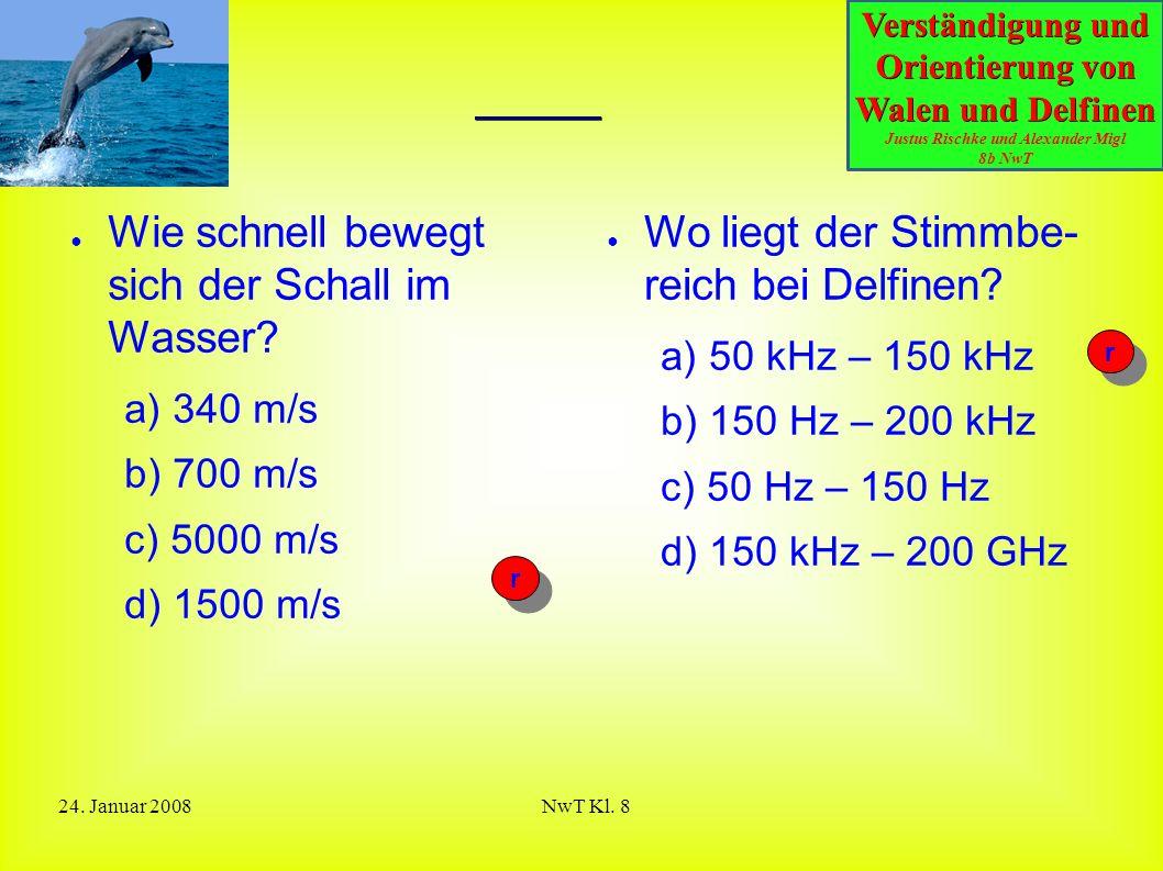 Quiz Wie schnell bewegt sich der Schall im Wasser 340 m/s 700 m/s