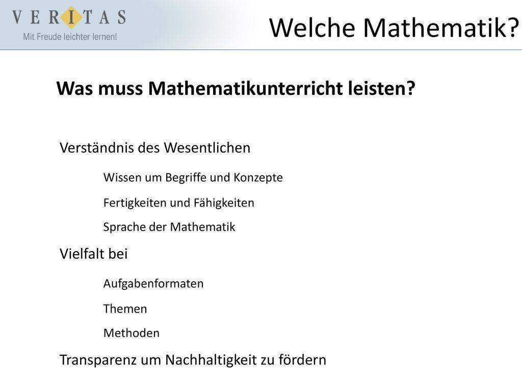 Welche Mathematik Was muss Mathematikunterricht leisten