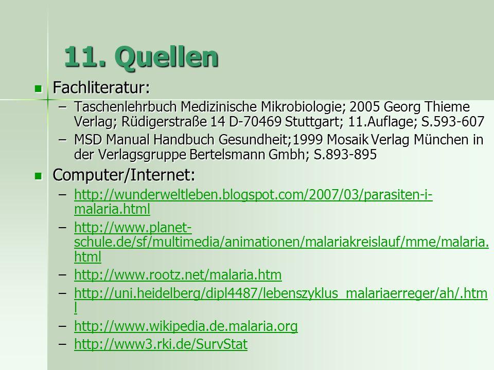 11. Quellen Fachliteratur: Computer/Internet: