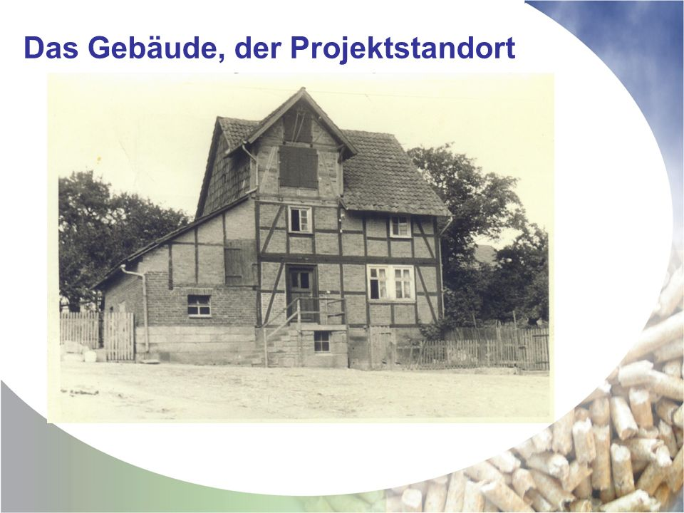 Das Gebäude, der Projektstandort