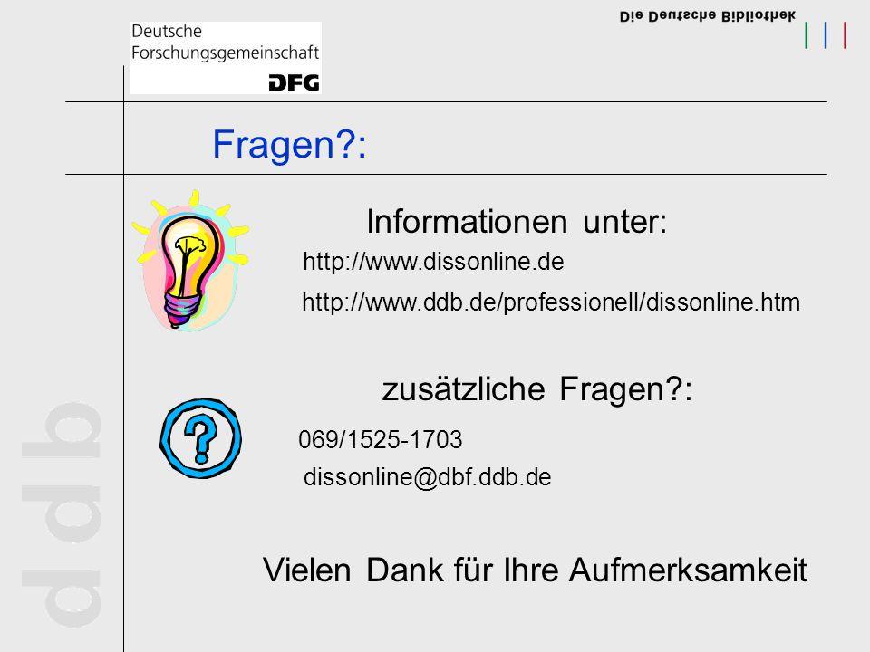 Fragen : Informationen unter: zusätzliche Fragen : 069/1525-1703