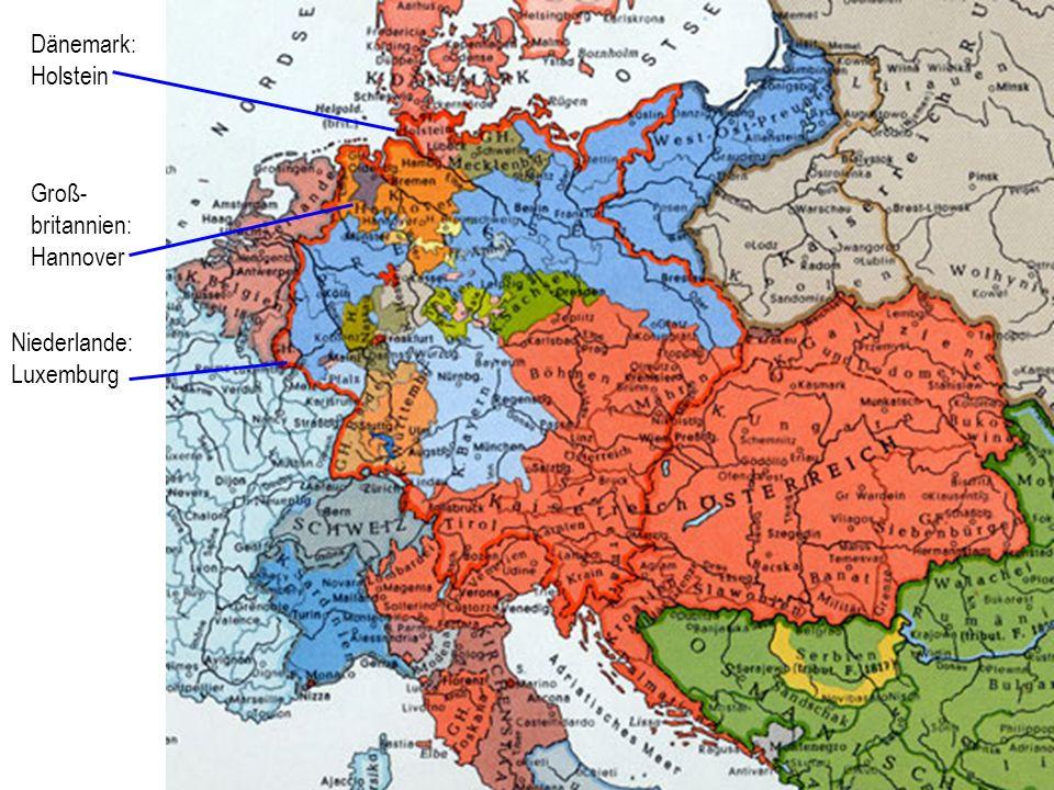 Dänemark: Holstein Groß- britannien: Hannover Niederlande: Luxemburg