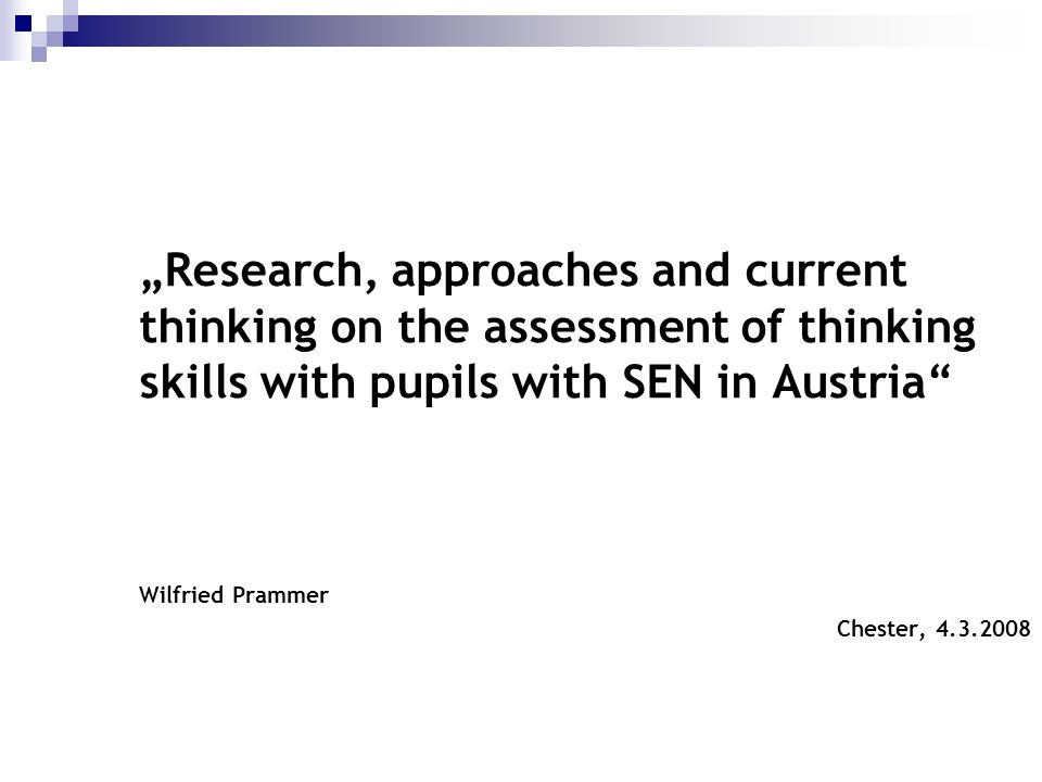 """Research, approaches and current thinking on the assessment of thinking skills with pupils with SEN in Austria"