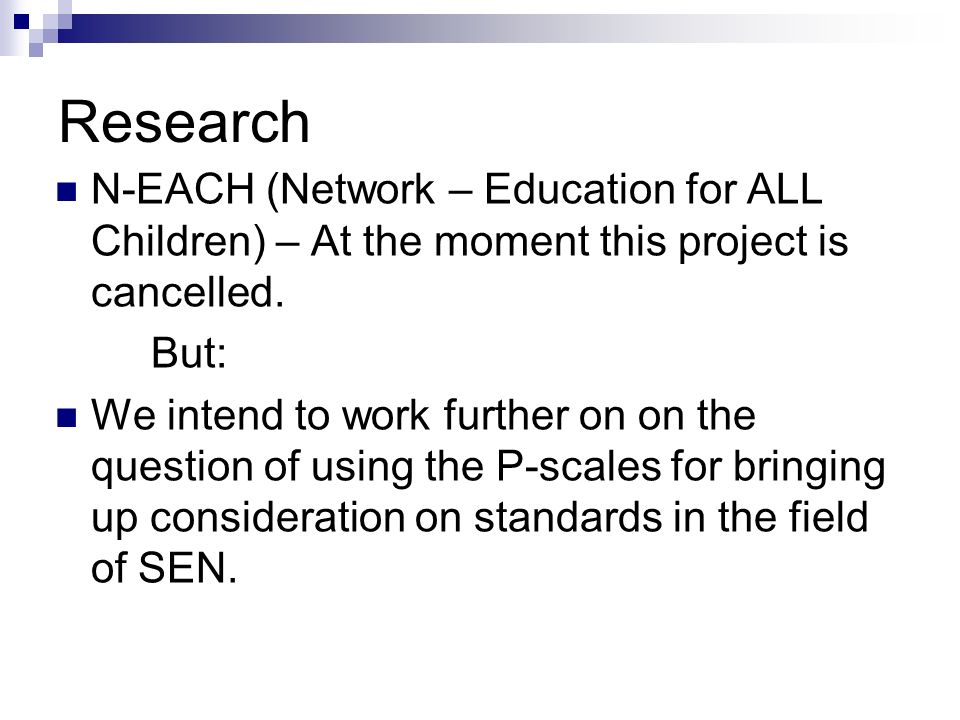 Research N-EACH (Network – Education for ALL Children) – At the moment this project is cancelled. But: