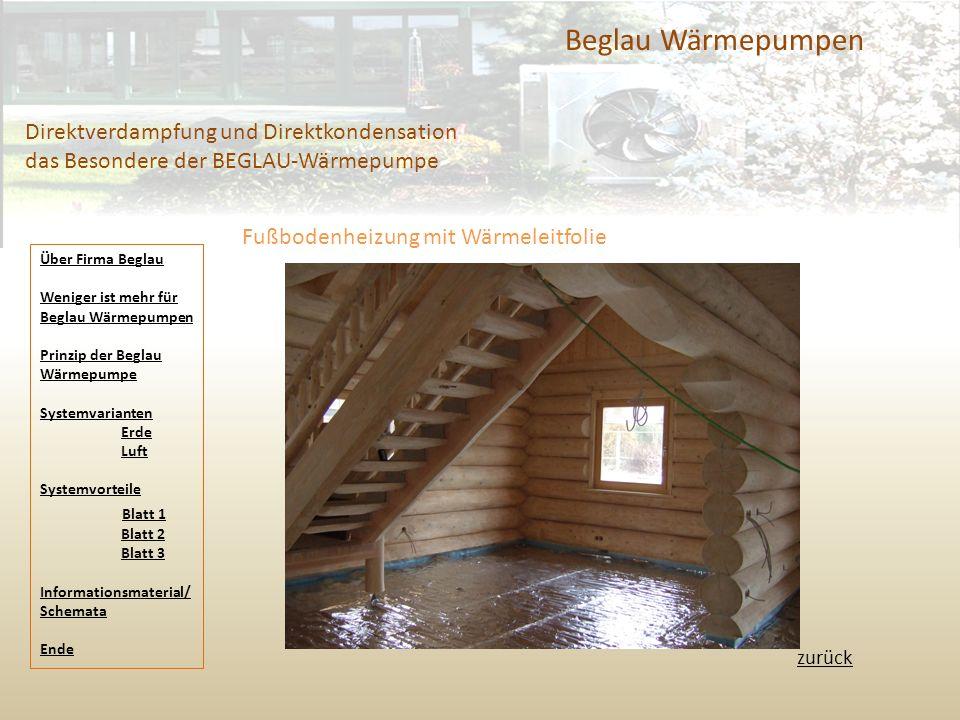 Beglau Wärmepumpen Direktverdampfung und Direktkondensation das Besondere der BEGLAU-Wärmepumpe. Fußbodenheizung mit Wärmeleitfolie.
