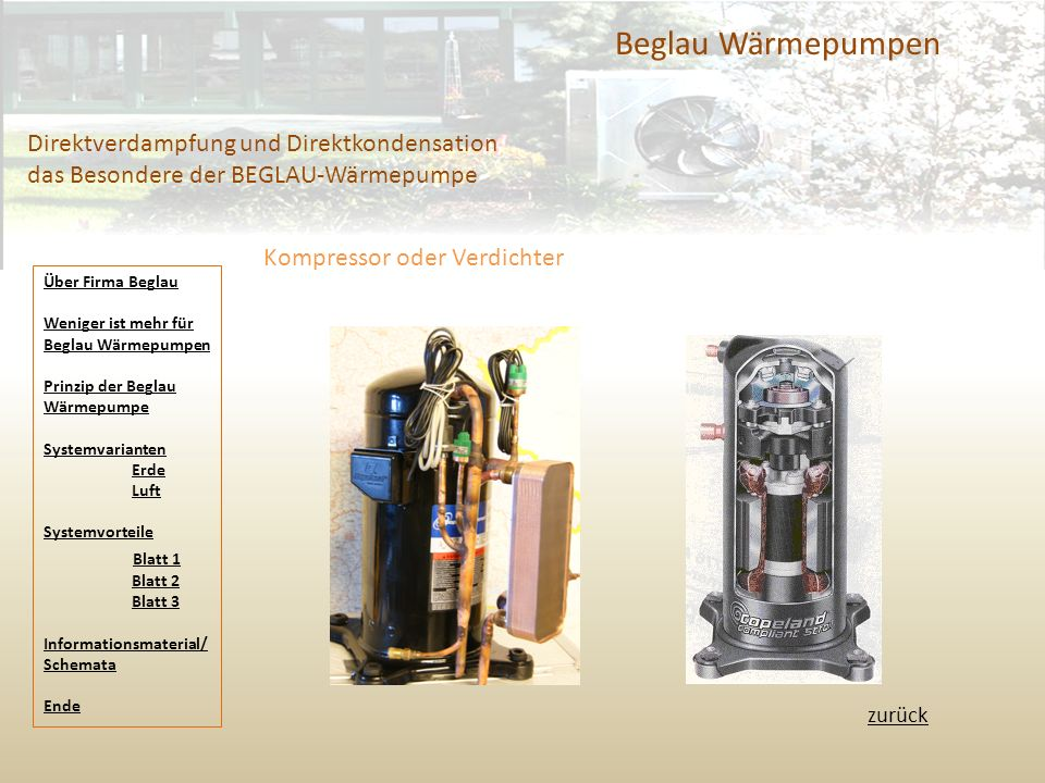 Beglau Wärmepumpen Direktverdampfung und Direktkondensation das Besondere der BEGLAU-Wärmepumpe. Kompressor oder Verdichter.