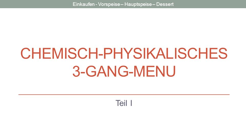 Chemisch-physikalisches 3-gang-menu