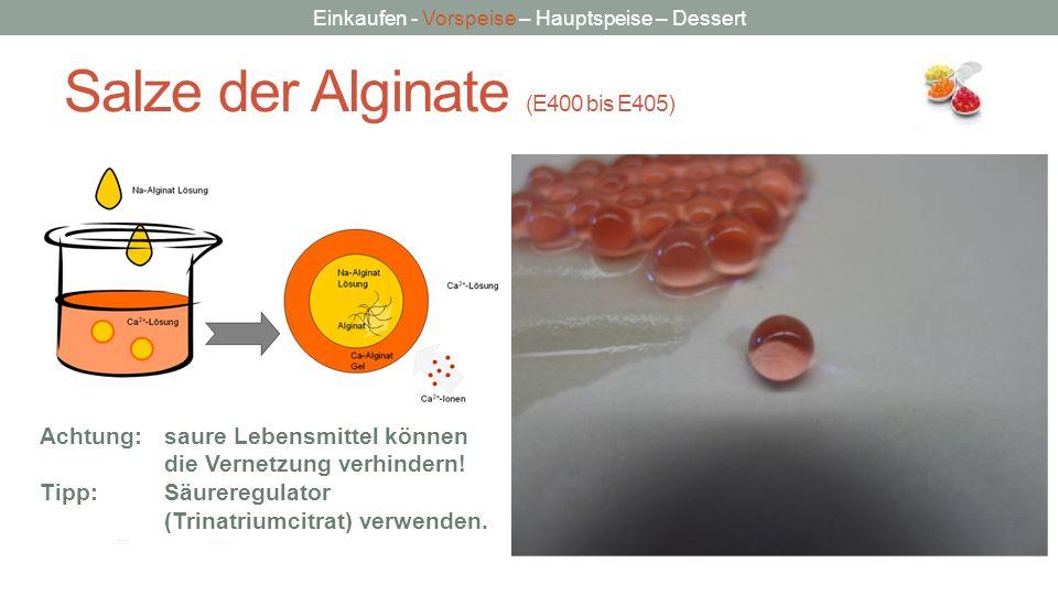 Salze der Alginate (E400 bis E405)
