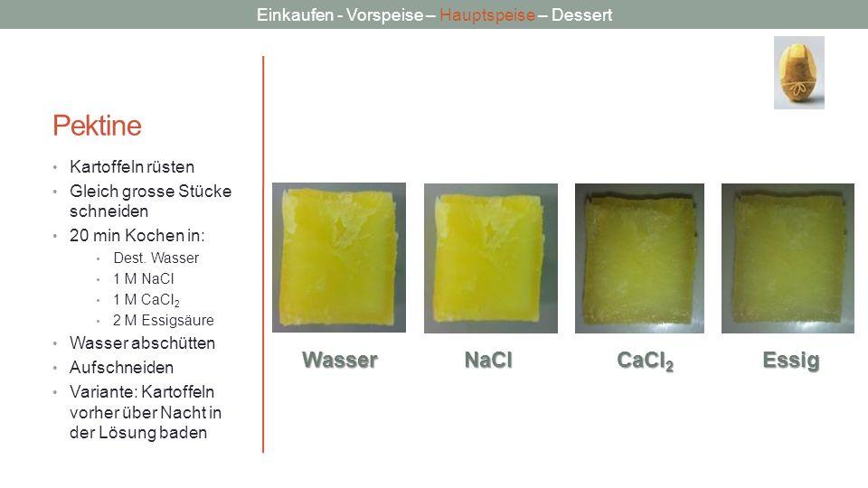 Pektine Wasser NaCl CaCl2 Essig Kartoffeln rüsten