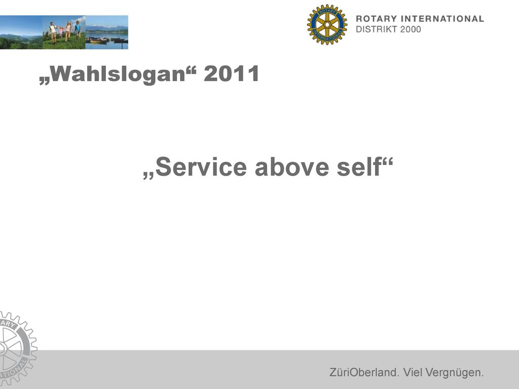 """Wahlslogan 2011 ""Service above self"