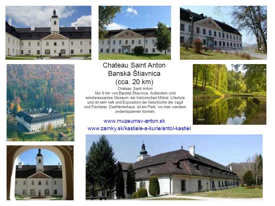 Chateau Saint Anton Banská Štiavnica (cca. 20 km)