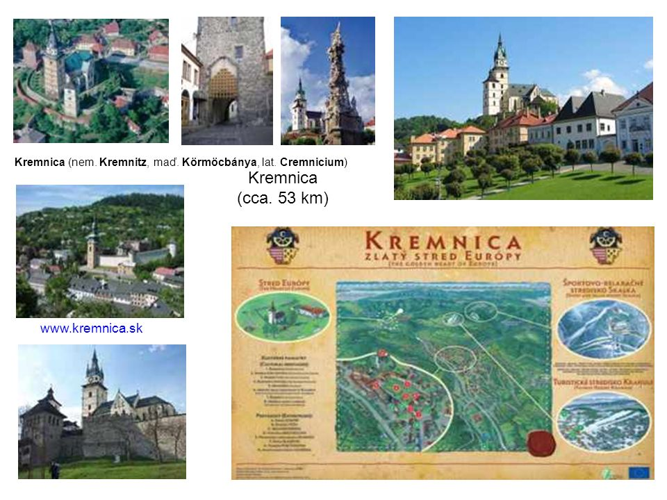 Kremnica (cca. 53 km) www.kremnica.sk