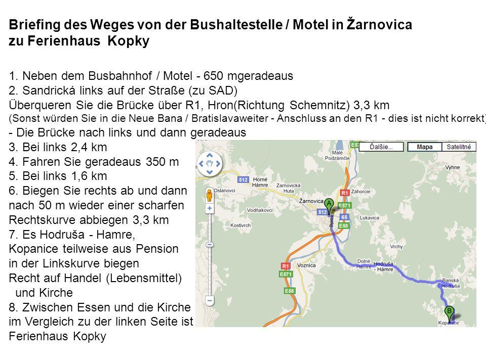 Briefing des Weges von der Bushaltestelle / Motel in Žarnovica zu Ferienhaus Kopky