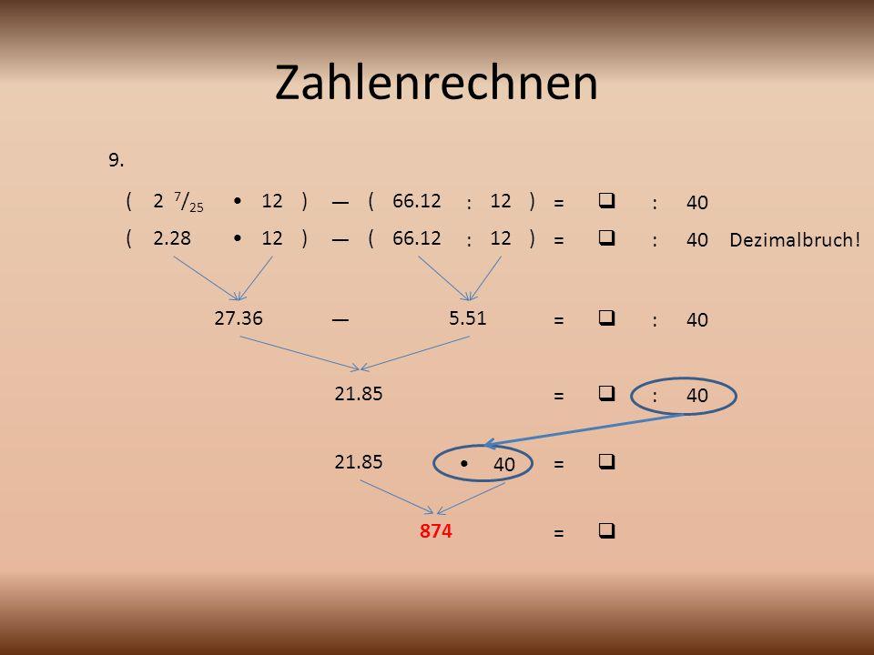 Zahlenrechnen 9. ( 2 7/25 • 12 ) — ( 66.12 : 12 ) =  : 40 ( 2.28 • 12