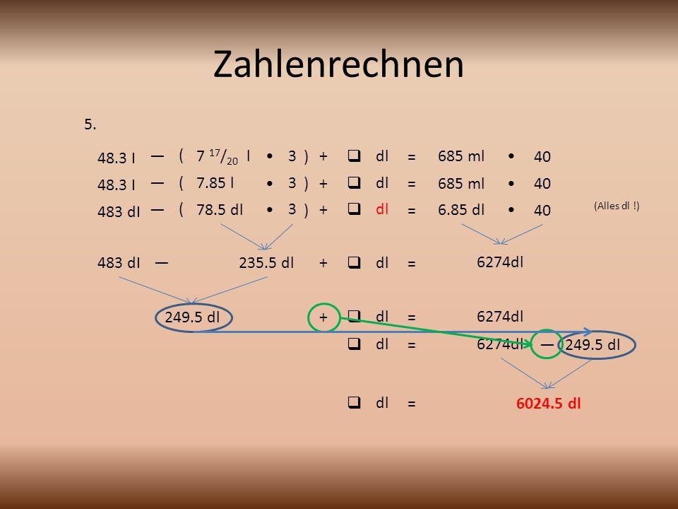 Zahlenrechnen 5. 48.3 I — ( 7 17/20 l • 3 ) +  dl = 685 ml • 40