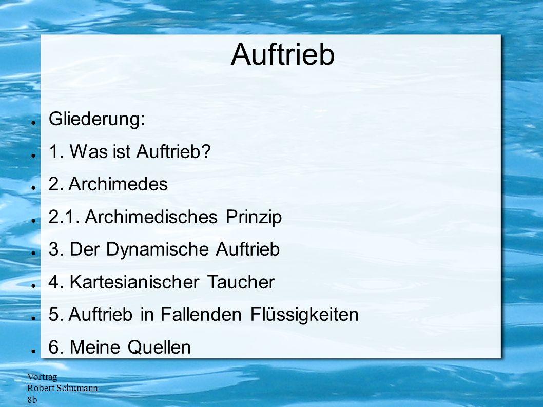 Auftrieb Gliederung: 1. Was ist Auftrieb 2. Archimedes
