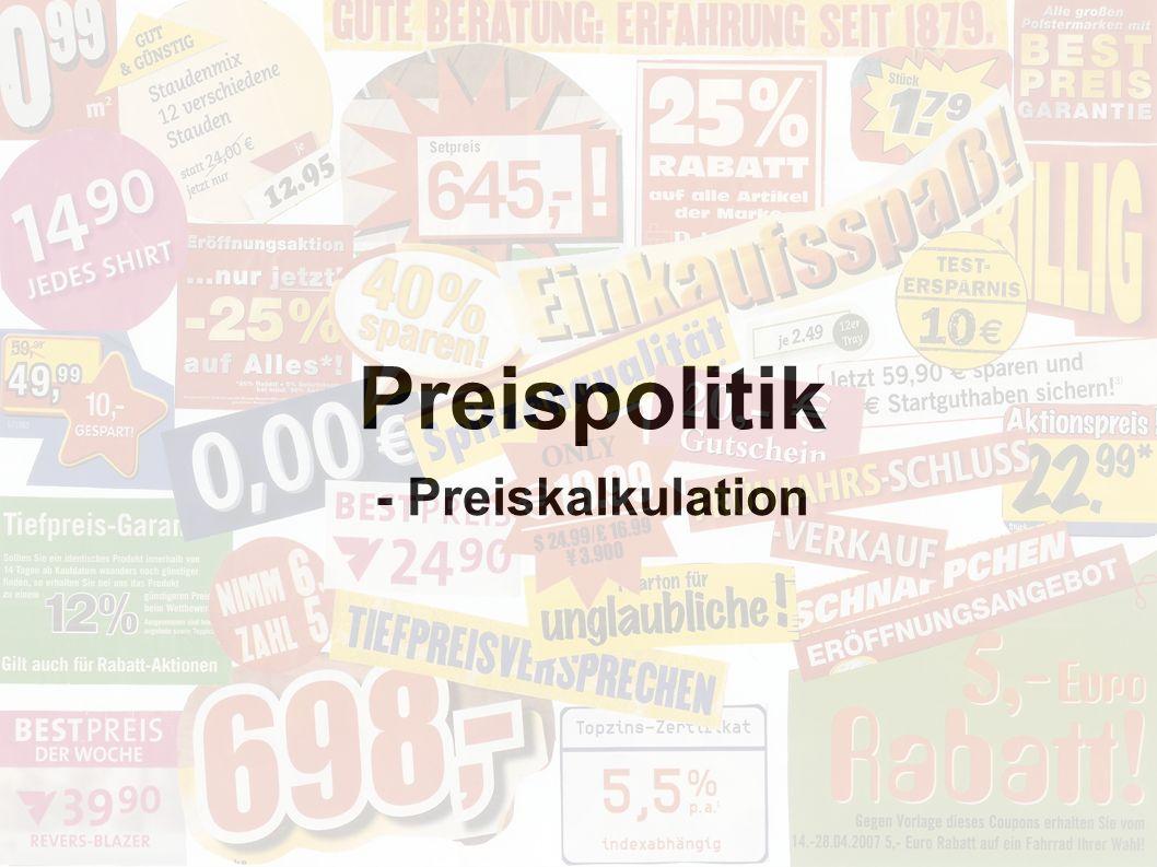 Preispolitik - Preiskalkulation