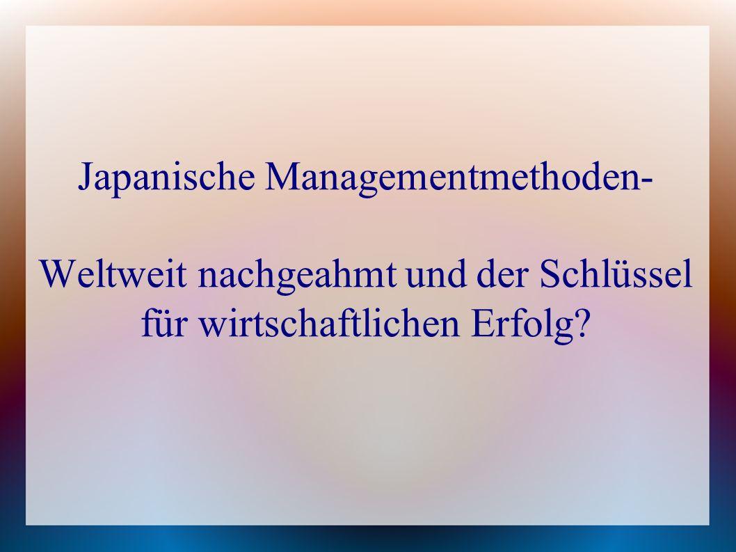 Japanische Managementmethoden- Weltweit nachgeahmt und der Schlüssel für wirtschaftlichen Erfolg
