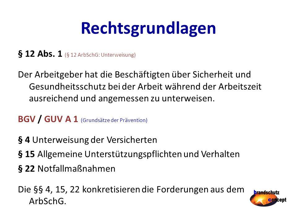 Rechtsgrundlagen § 12 Abs. 1 (§ 12 ArbSchG: Unterweisung)