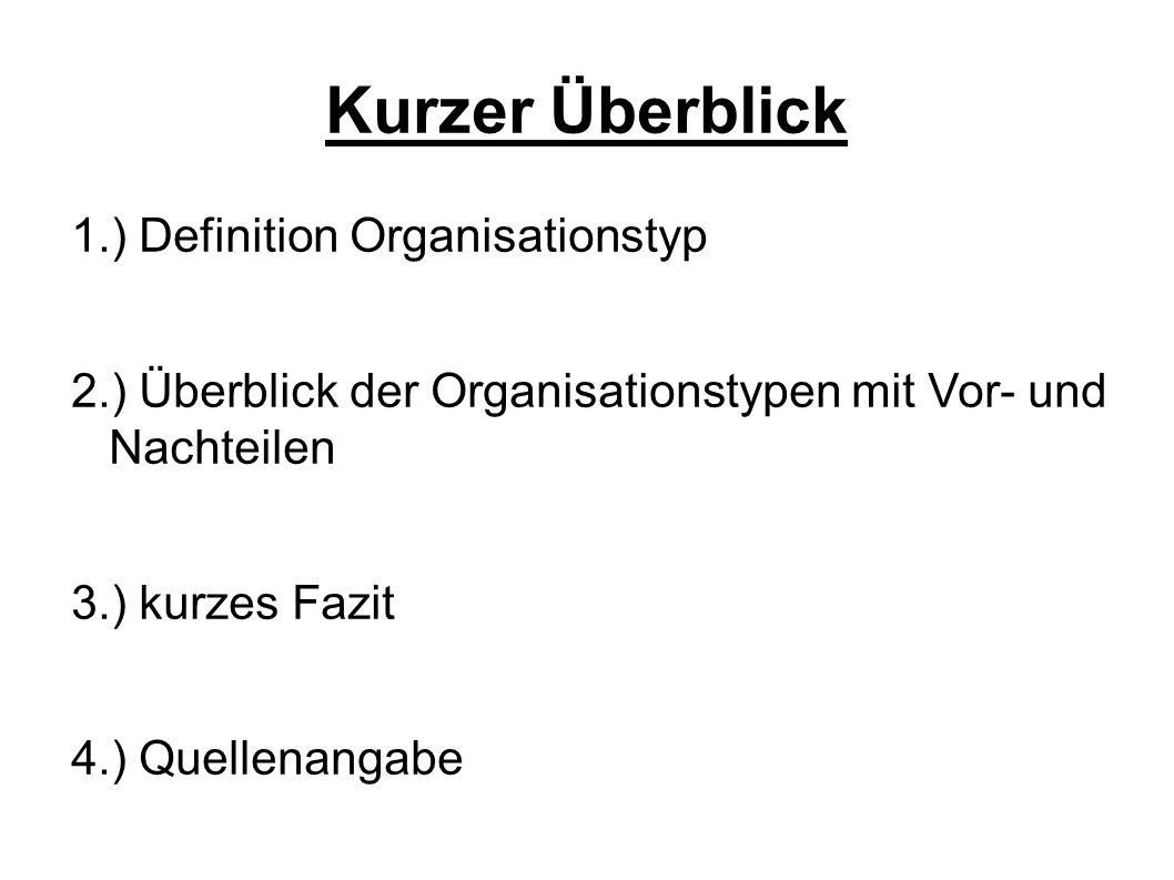 Kurzer Überblick 1.) Definition Organisationstyp