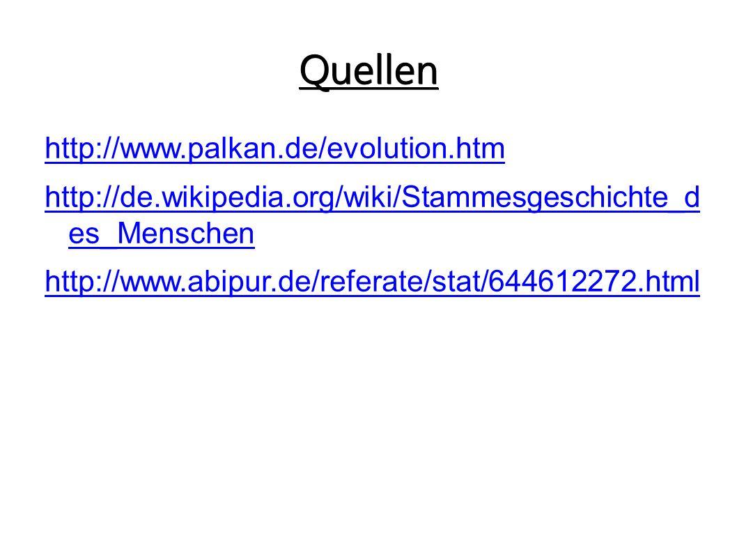 Quellen http://www.palkan.de/evolution.htm