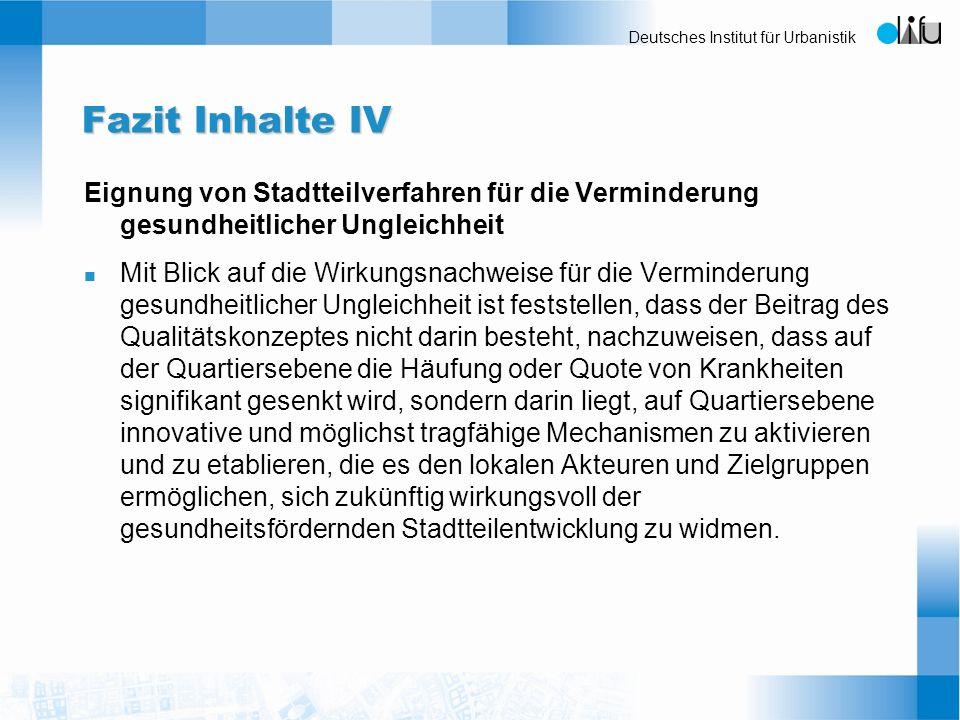Fazit Inhalte IV Eignung von Stadtteilverfahren für die Verminderung gesundheitlicher Ungleichheit.