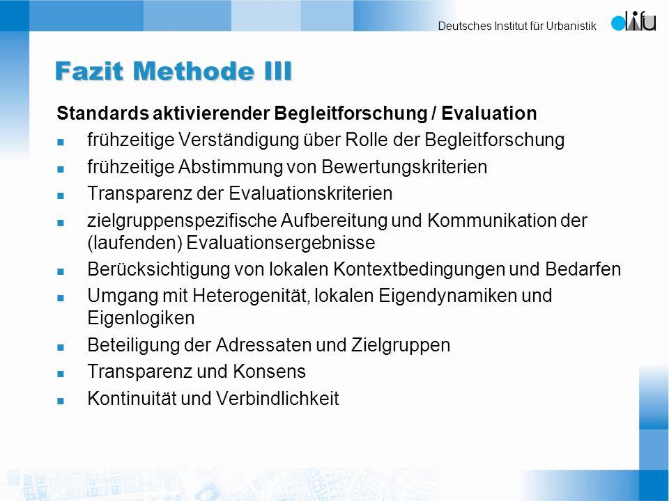 Fazit Methode III Standards aktivierender Begleitforschung / Evaluation. frühzeitige Verständigung über Rolle der Begleitforschung.