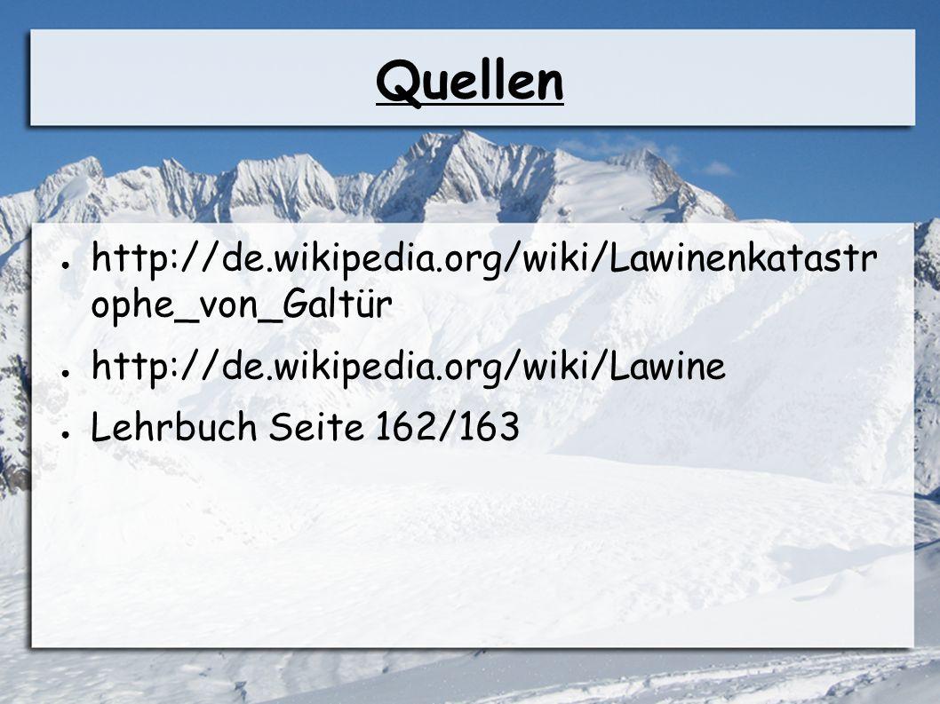 Quellen http://de.wikipedia.org/wiki/Lawinenkatastrop he_von_Galtür