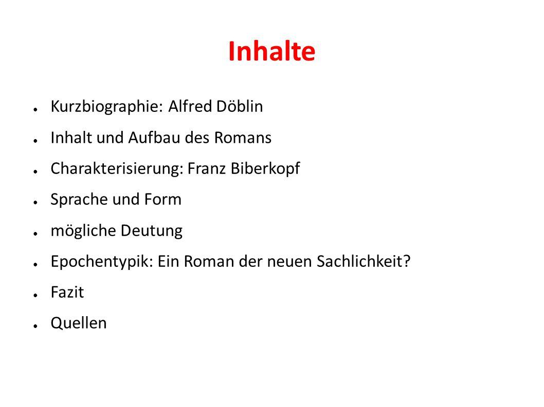 Inhalte Kurzbiographie: Alfred Döblin Inhalt und Aufbau des Romans