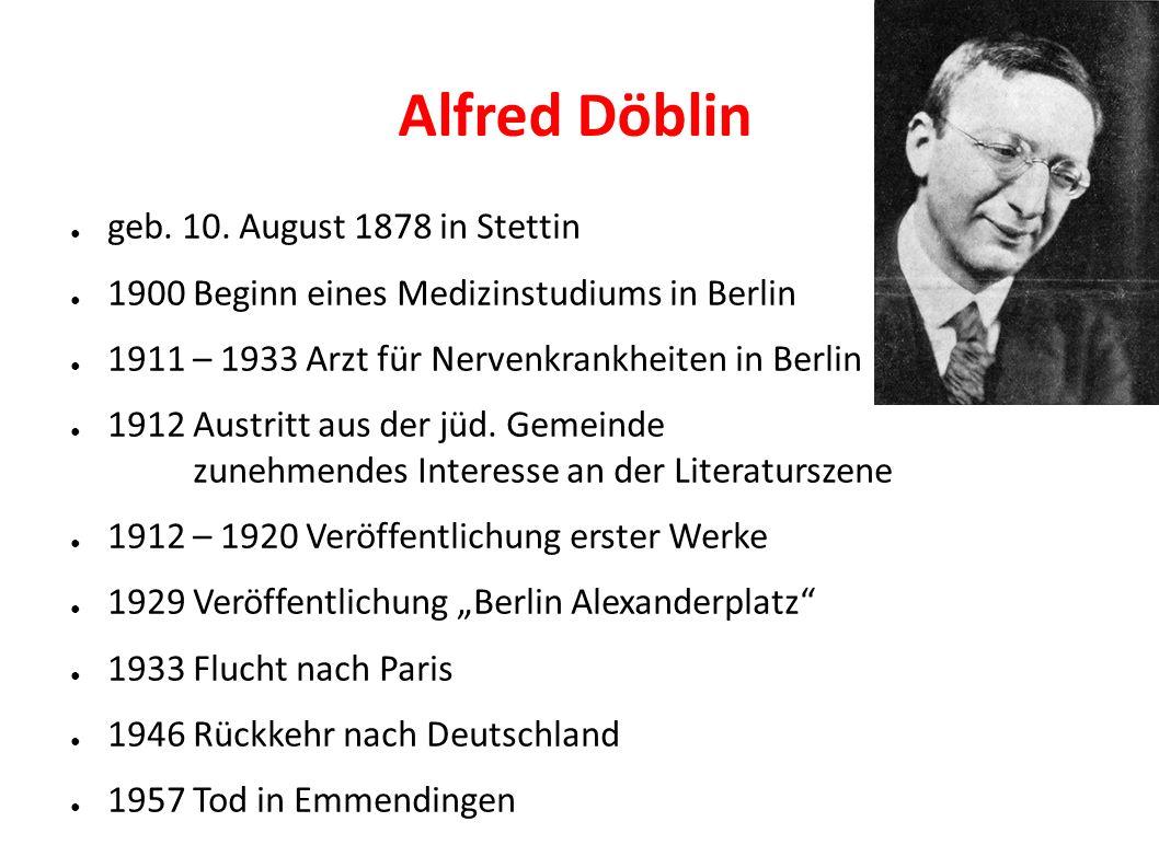 Alfred Döblin geb. 10. August 1878 in Stettin
