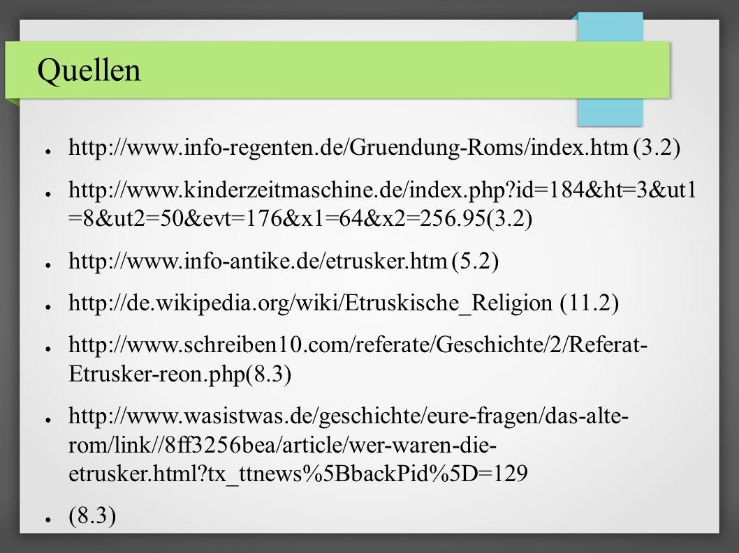 Quellen http://www.info-regenten.de/Gruendung-Roms/index.htm (3.2)