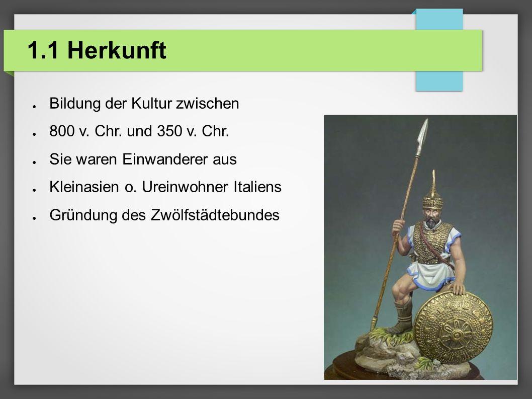 1.1 Herkunft Bildung der Kultur zwischen 800 v. Chr. und 350 v. Chr.