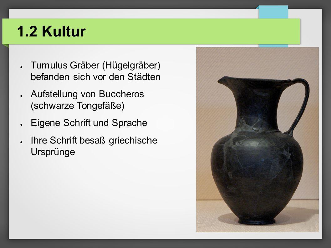 1.2 Kultur Tumulus Gräber (Hügelgräber) befanden sich vor den Städten