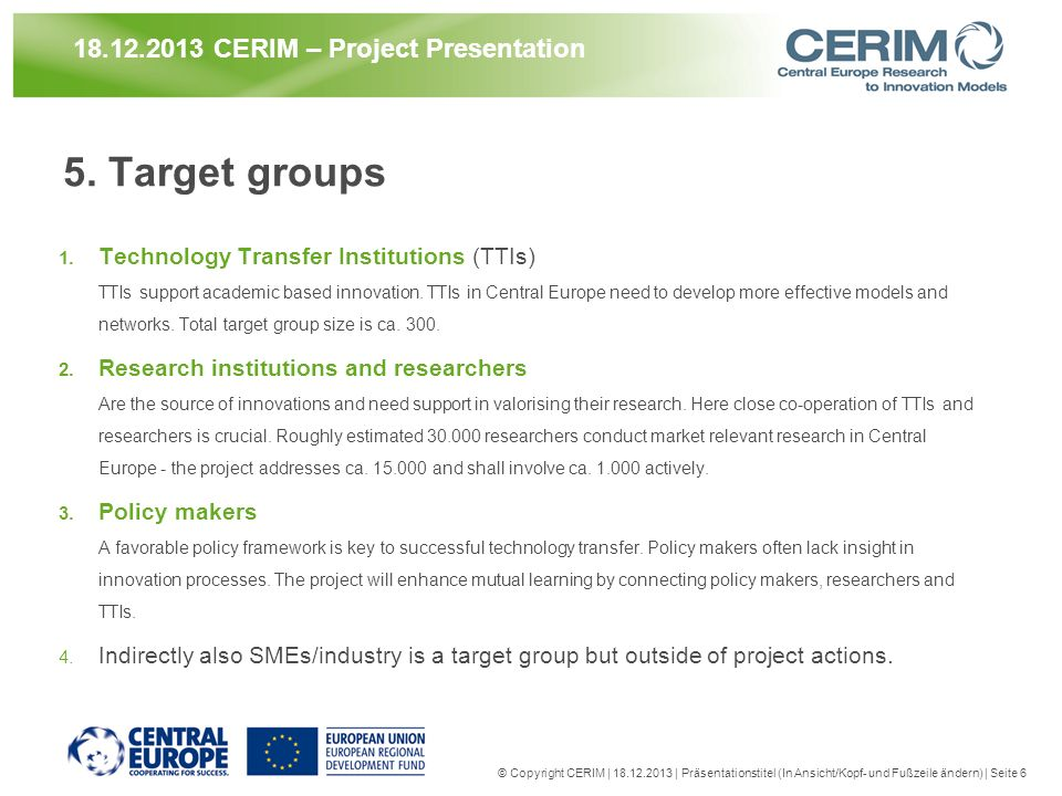 5. Target groups 21.03.2017 CERIM – Project Presentation