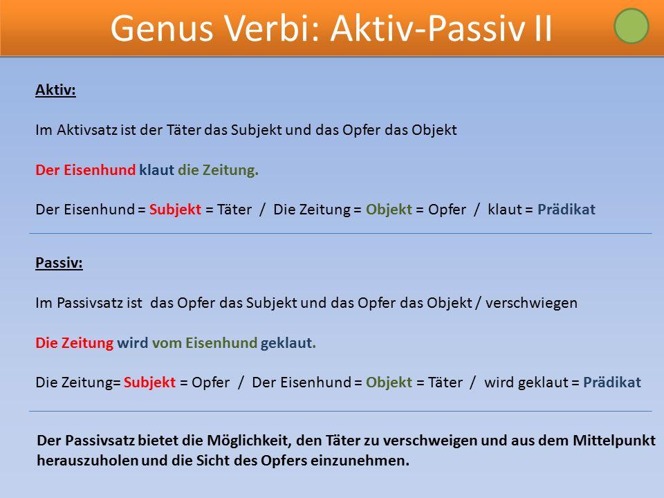 Genus Verbi: Aktiv-Passiv II