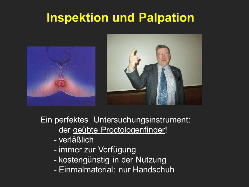 . Inspektion und Palpation Ein perfektes Untersuchungsinstrument: