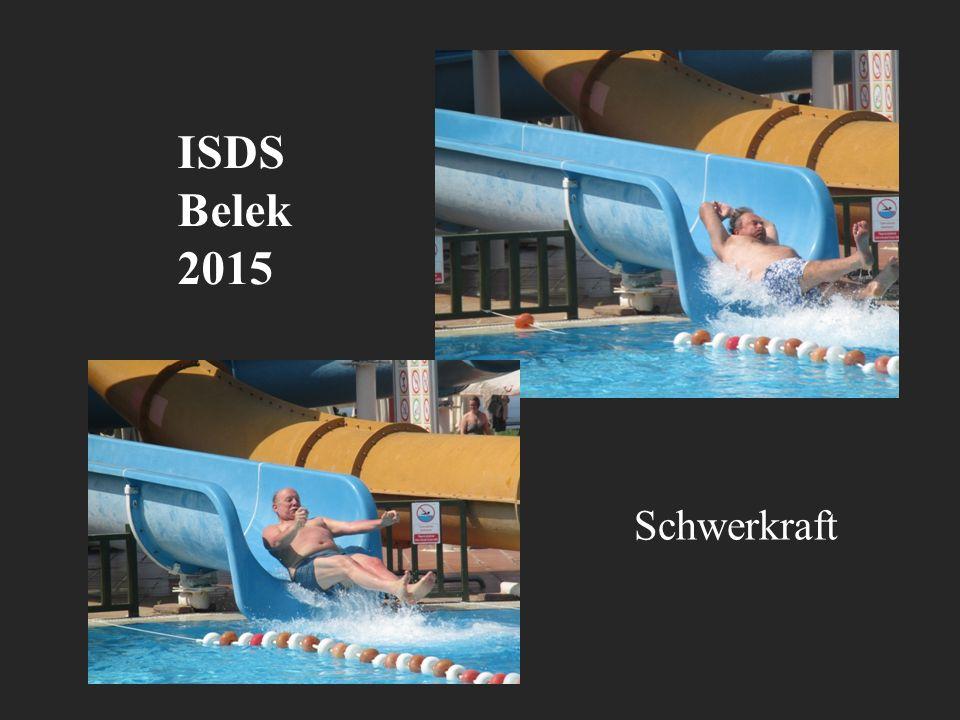 ISDS Belek 2015 Schwerkraft