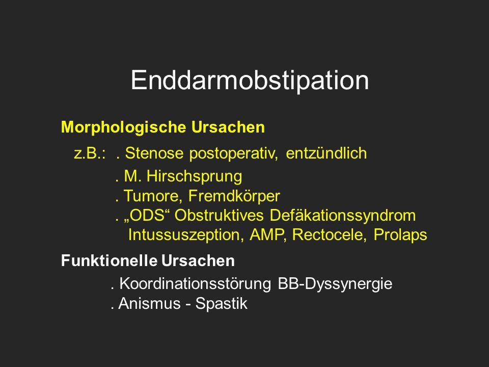 Enddarmobstipation Morphologische Ursachen