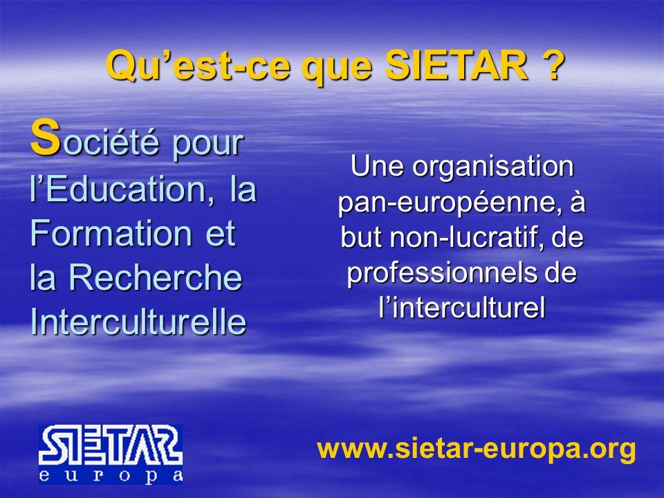 Qu'est-ce que SIETAR S ociété pour l'Education, la Formation et la Recherche Interculturelle.
