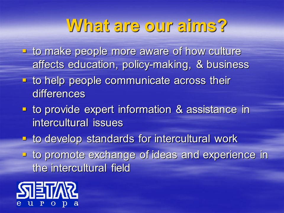 What are our aims to make people more aware of how culture affects education, policy-making, & business.