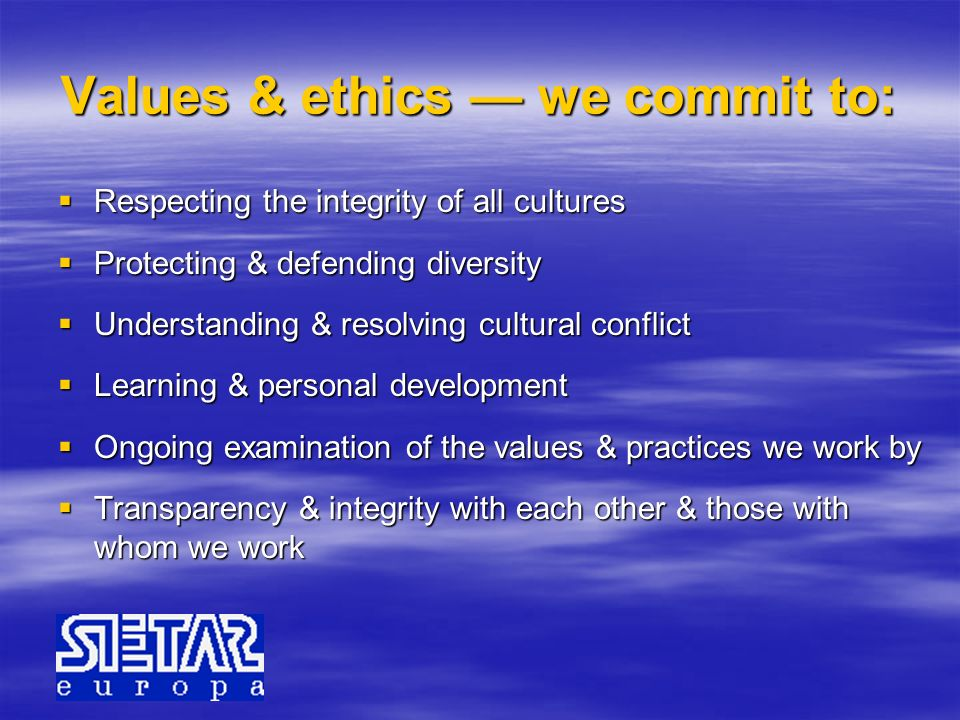Values & ethics — we commit to: