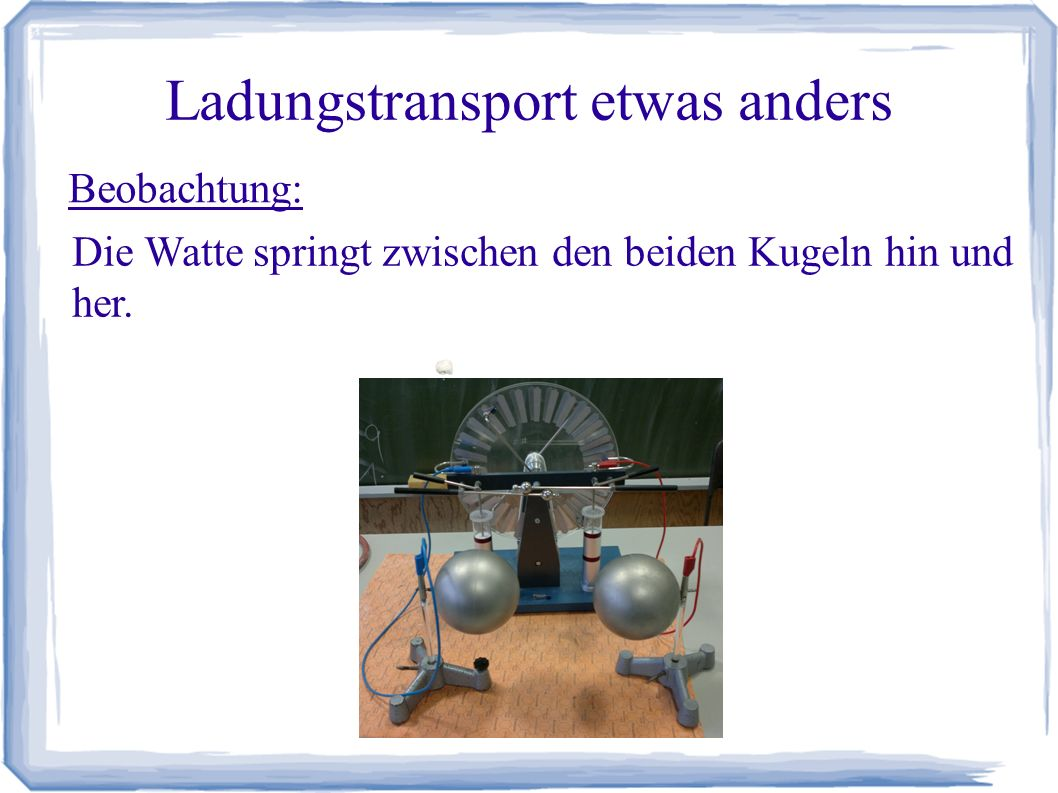 Ladungstransport etwas anders