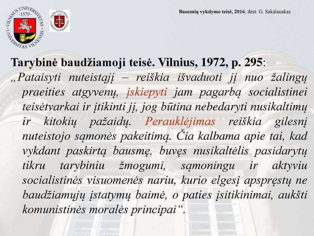 Tarybinė baudžiamoji teisė. Vilnius, 1972, p. 295: