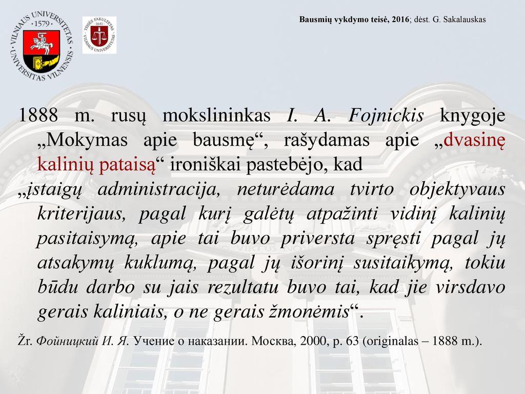 2017.03.21 Bausmių vykdymo teisė, 2016; dėst. G. Sakalauskas.