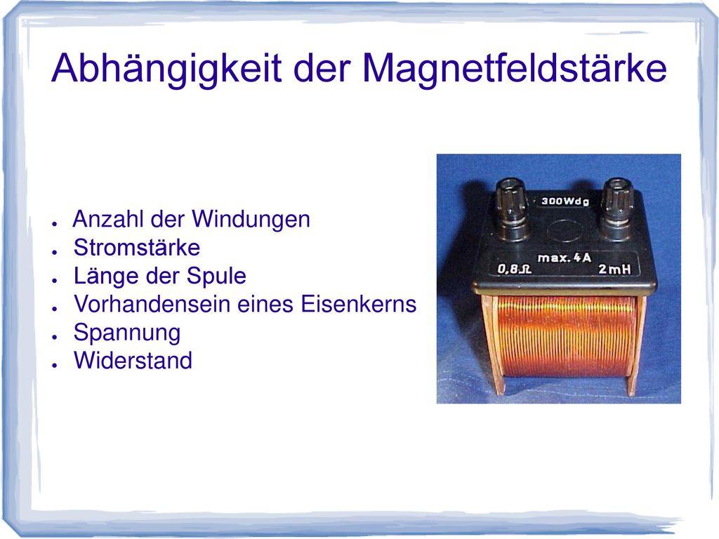 Abhängigkeit der Magnetfeldstärke