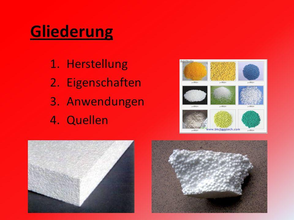 Gliederung Herstellung Eigenschaften Anwendungen Quellen