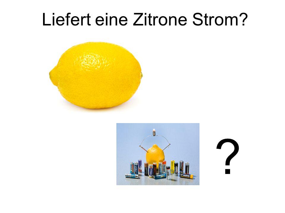 Liefert eine Zitrone Strom